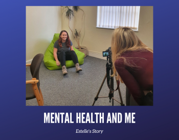 Mental Health & Me: Estelle's Story