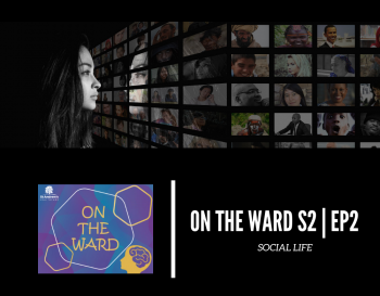 On The Ward: S2 | EP2 - Social Life