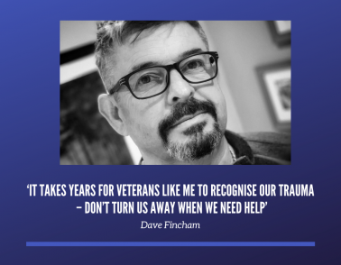 'It takes years for veterans like me to recognise our trauma – don't turn us away when we need help'